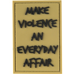 G-Force Make Violence an Everyday Affair PVC Morale Patch - TAN