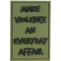 G-Force Make Violence an Everyday Affair PVC Morale Patch - OD GREEN