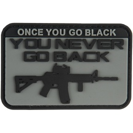 G-Force Once You Go Black You Never Go Back PVC Morale Patch - GRAY