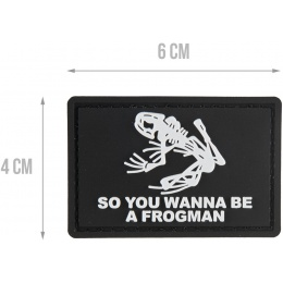 G-Force So You Wanna Be A Frogman PVC Morale Patch - BLACK