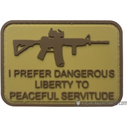 G-Force I Prefer Dangerous Liberty to Peaceful Servitude PVC Morale Patch - TAN