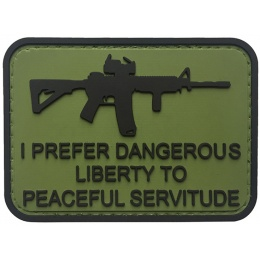 G-Force I Prefer Dangerous Liberty to Peaceful Servitude PVC Morale Patch - OD